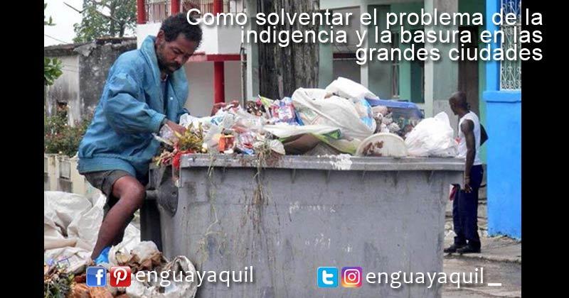 La indigencia y la basura en las grandes ciudades